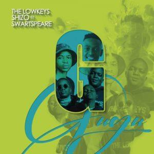 The Lowkeys & Shizo - Gugu Ft. Swartspeare Mp3 Audio Download