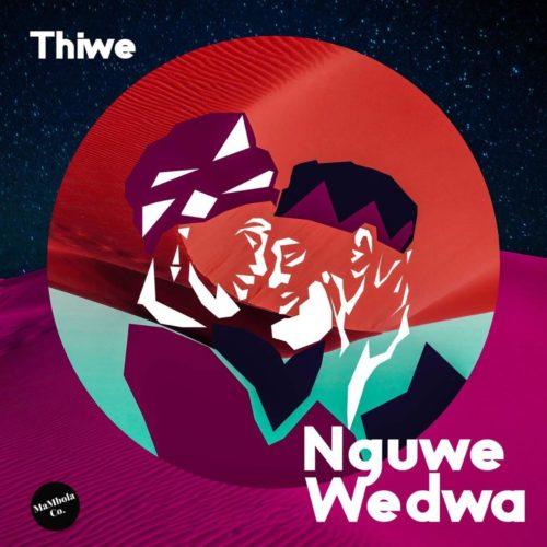 Thiwe - Nguwe Wedwa Ft. Citizen Deep