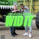Tion Wayne – Wid It Ft. ArrDee