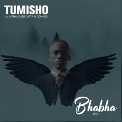 Tumisho - Bhabha (Fly) Ft. Mthandazo Gatya, Comado
