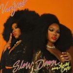 VanJess – Slow Down (Remix) Ft. Lucky Daye