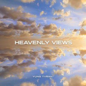 Yung Tyran - Heavenly Views Mp3 Audio Download