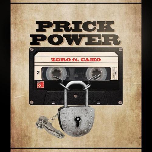 Zoro - Prick Power Ft. Camo (Prod. by Camo Blaizz) Mp3 Audio Download