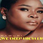 Album: Omawumi – Love Deep High Life