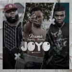 Arome Eze – Joyo Ft. Jaywillz, Slowdog
