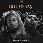 Brillsta Ft. Reminisce – Bullion Van (Remix)