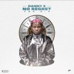 Danny S – No Regret (Full EP)