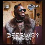 DeeBwoy – Te Mase Ft. Kofi Kinaata