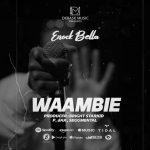 Enock Bella – Waambie