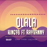 King98 Ft. Rayvanny – Olala