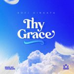 Kofi Kinaata – Thy Grace, Pt. II