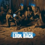 DJ Chose Ft. Stunna 4 Vegas – Look Back