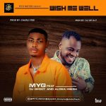 MYG Ft. DJ OP Dot x Aloba Fresh – Wish Me Well