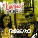 Roberto – Loving Ft. Vinka