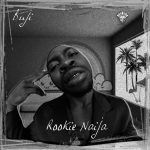 Rookie Naija – Buji Ft. Seriki