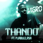 Vigro Deep – Thando Ft. Njabulo RSA