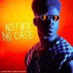 A-Star – No Face No Case ft. Azola Dlamini