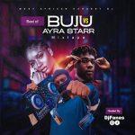 DJ Fanes – Best Of Buju & Ayra Starr