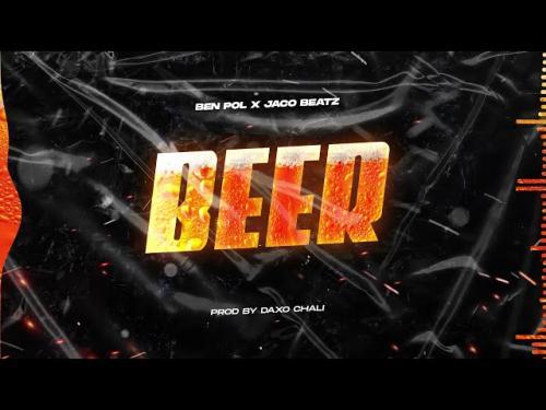 Ben Pol - Beer (Bia) Ft. Jaco Beatz