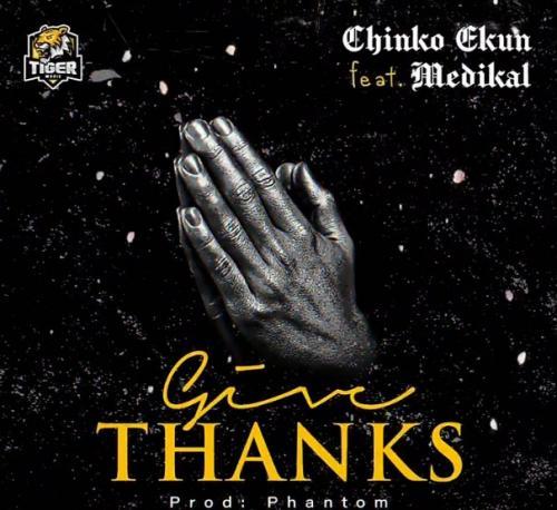 Chinko Ekun - Give Thanks Ft. Medikal