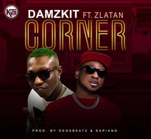 Damzkit Ft. Zlatan - Corner Mp3 Audio