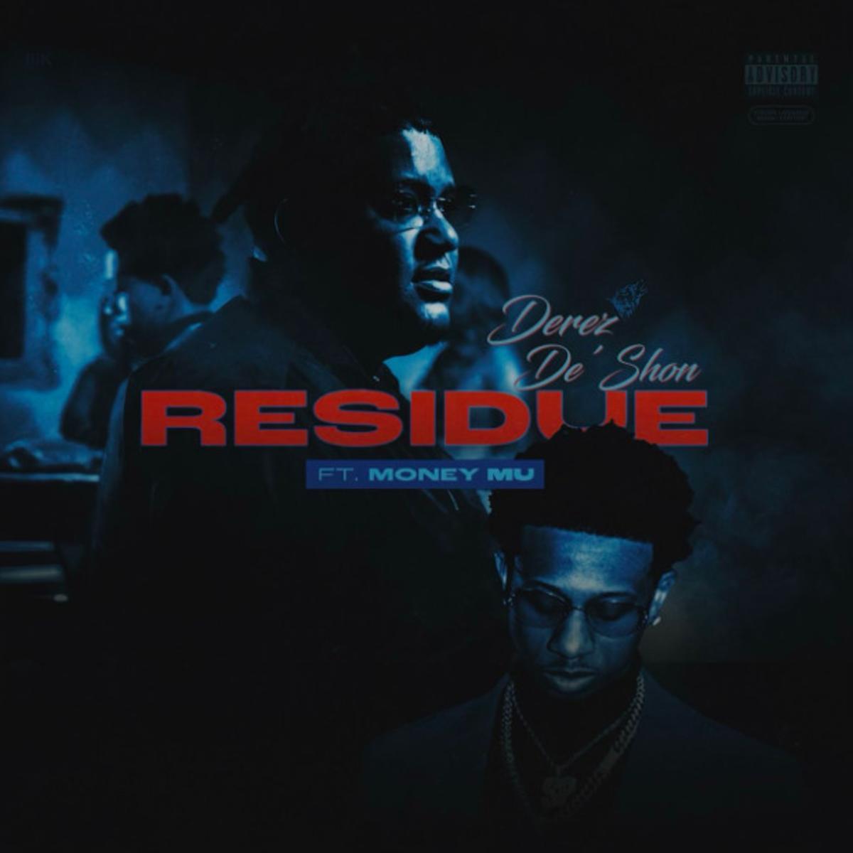 Derez De'Shon Feat. Money Mu - Residue