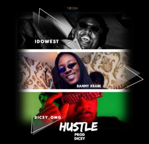 Dicey Ft. Idowest & Dammy Krane - Hustle