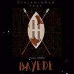 Dlala Mlungu – Bayede ft. Tman Xpress