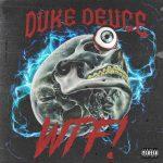 Duke Deuce – WTF!