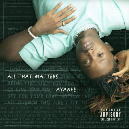 [EP] Ayanfe - All That Matters