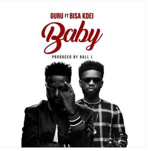 Guru ft. Bisa Kdei - My Baby (Prod. by Ball J) Mp3 Audio