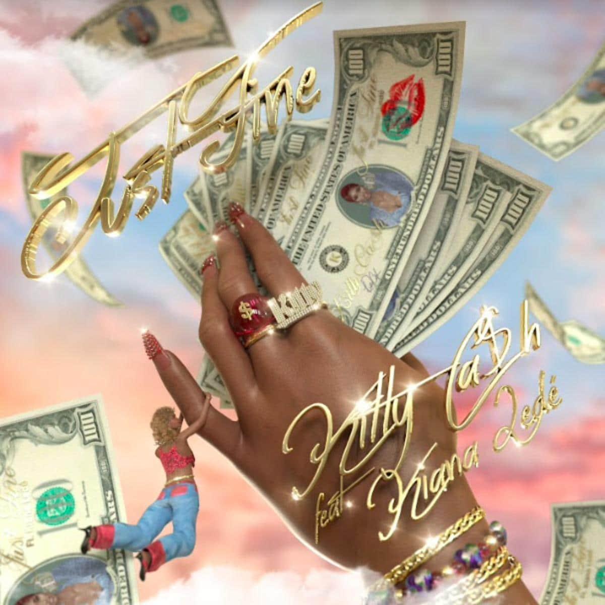 Kitty Cash Ft. Kiana Ledé - Just Fine Mp3
