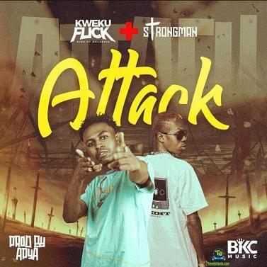 Kweku Flick - Attack Ft. Strongman