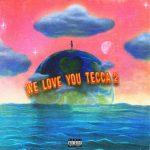 ALBUM: Lil Tecca – We Love You Tecca 2 (Deluxe)