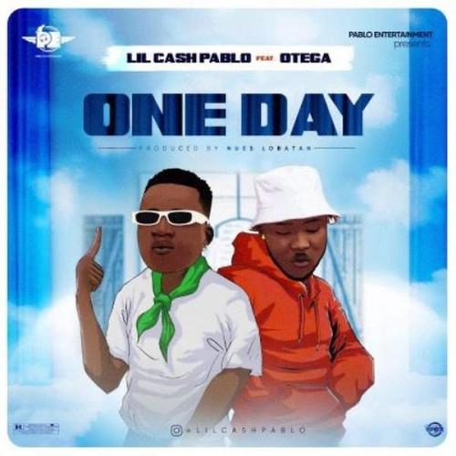 Lil Cash Pablo Ft. Otega - One Day