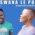 Madenza Lash & VT The Pro – Ke Tshwana Le Polo ft Mr Naira