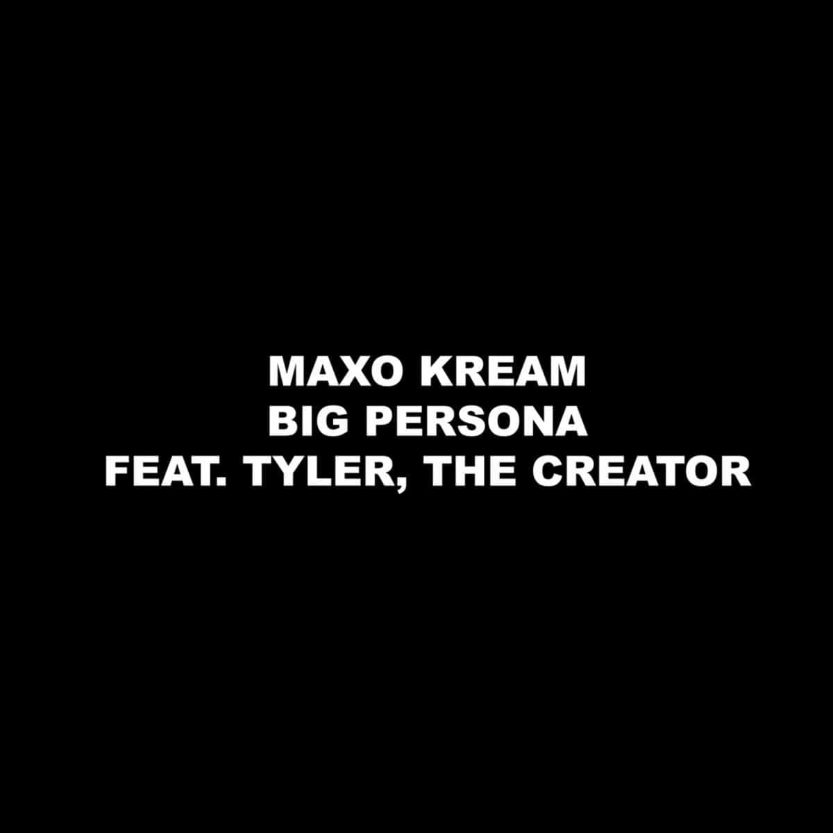Maxo Kream Ft. Tyler, The Creator - Big Persona