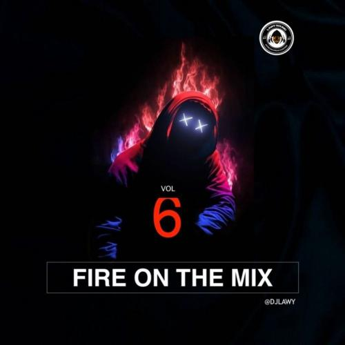 [Mixtape] DJ Lawy - Fire On The Mix Vol. 6