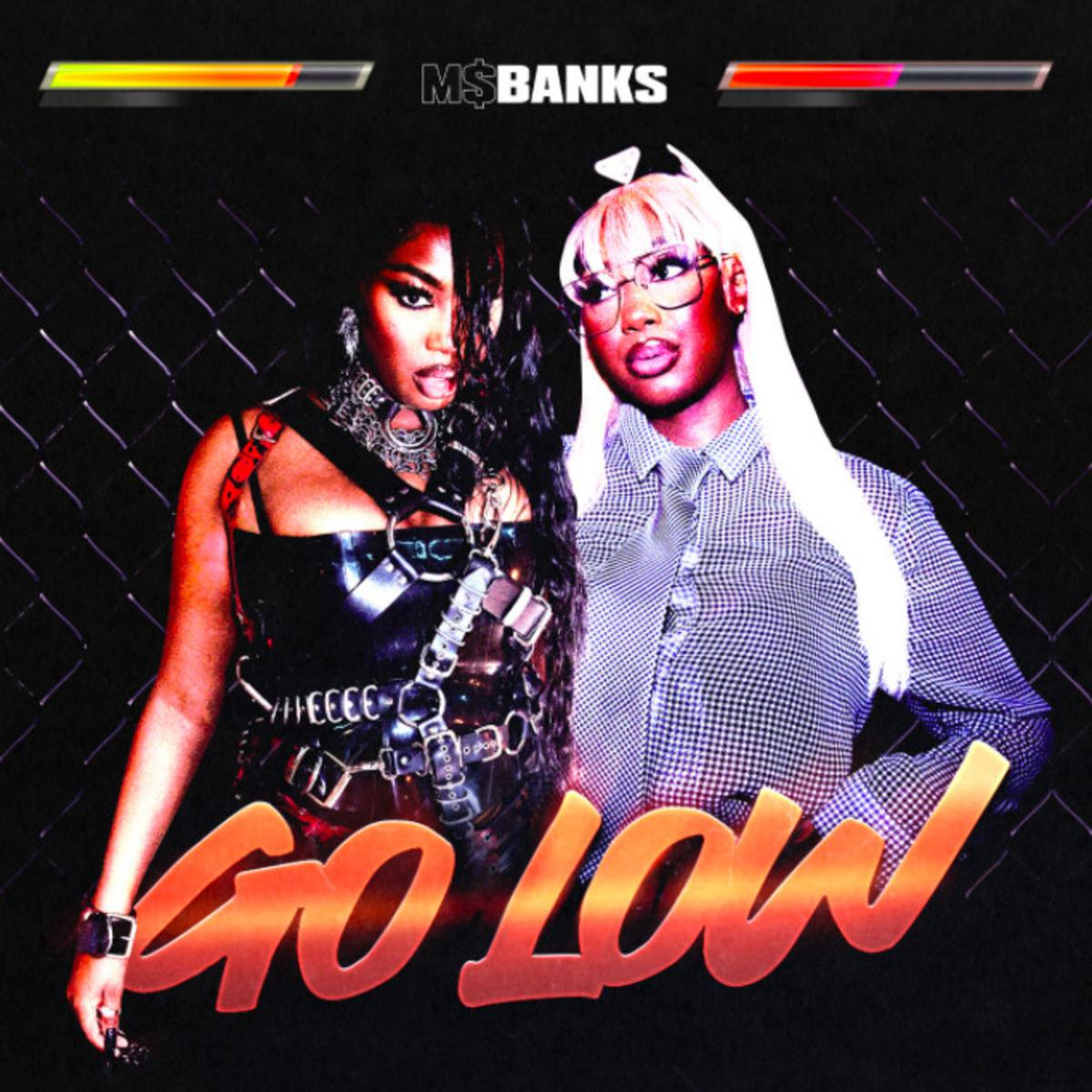 Ms. Banks - Go Low Mp3