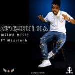 Msewa Music – Senzeni Na ft. Mazulurh The Vocalist