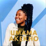 Nkosazana Daughter – Umama Akekho