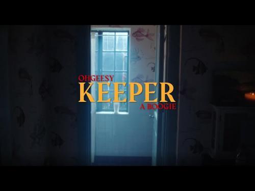 OhGeesy - Keeper Ft. A Boogie Wit da Hoodie