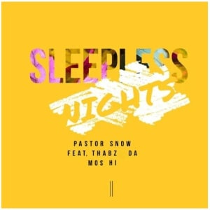 Pastor Snow – Sleepless Nights Ft. ThaBz Mos Hi (Original Mix)