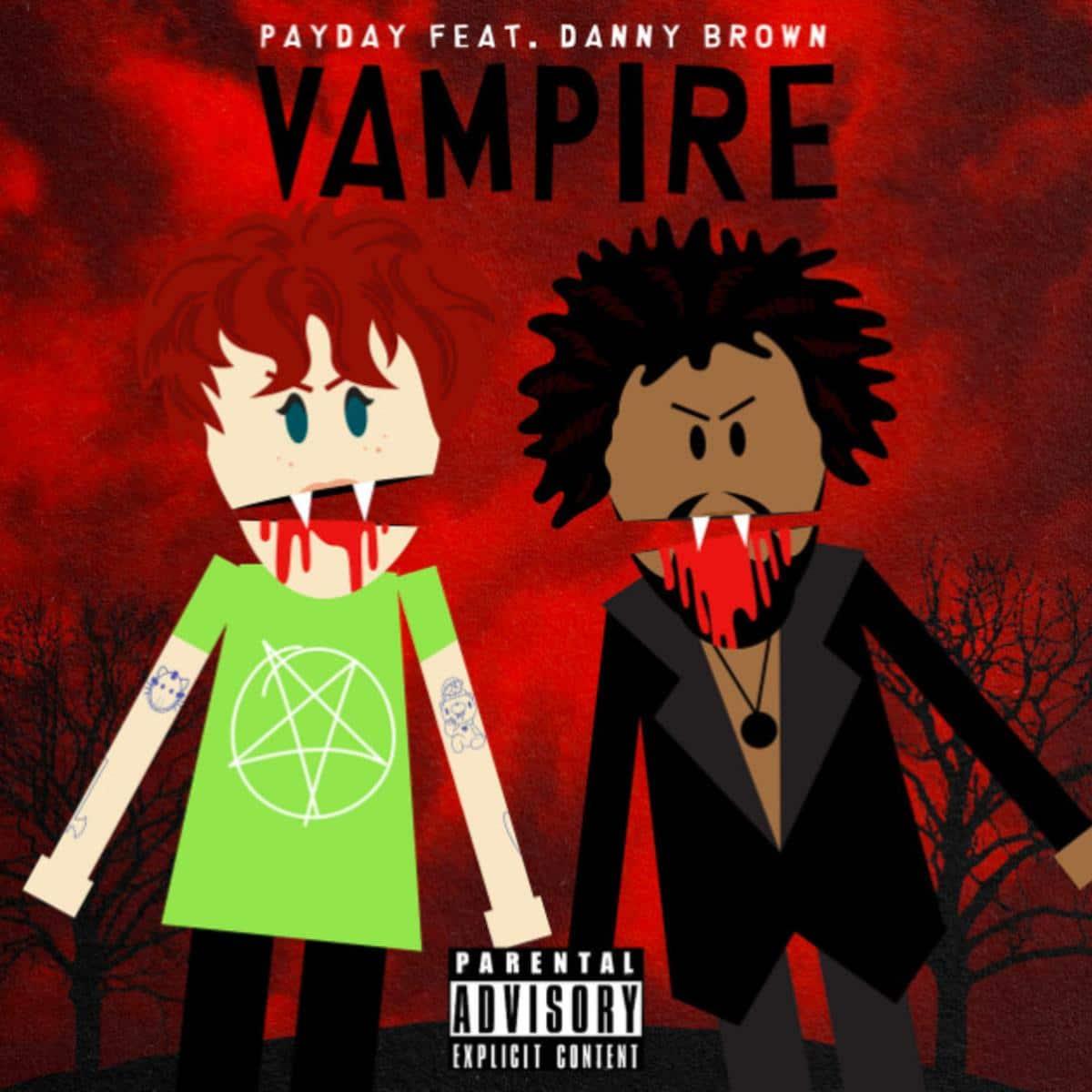 Payday Ft. Danny Brown - Vampire