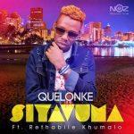 Quelonke ft. Rethabile Khumalo – Siyavuma