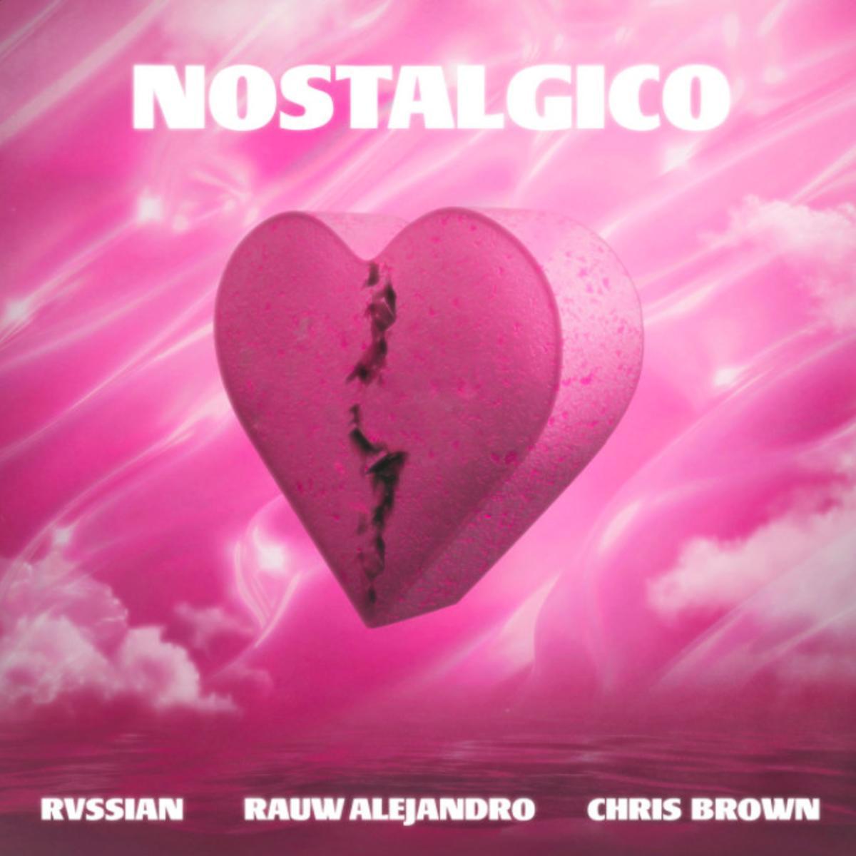 Rauw Alejandro & Rvssian Ft. Chris Brown - Nostálgico Mp3