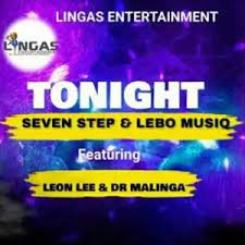 Seven Step & Lebo Musiq – Tonight Ft. Leon Lee & Dr Malinga