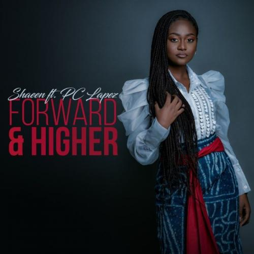 Shaeen Ft. Pc Lapez - Forward And Higher