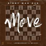 Sinny Man'Que – Move ft. LeeMckrazy & Spizzy