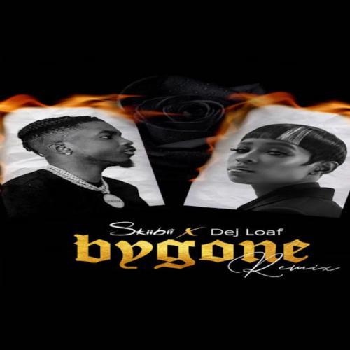 Skiibii Ft. Dej Loaf - Bygone (Remix)